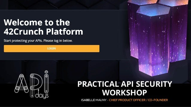 The API Security Platform for the Enterprise ISABELLE MAUNY - CHIEF PRODUCT OFFICER / CO-FOUNDER PRACTICAL API SECURITY WO...