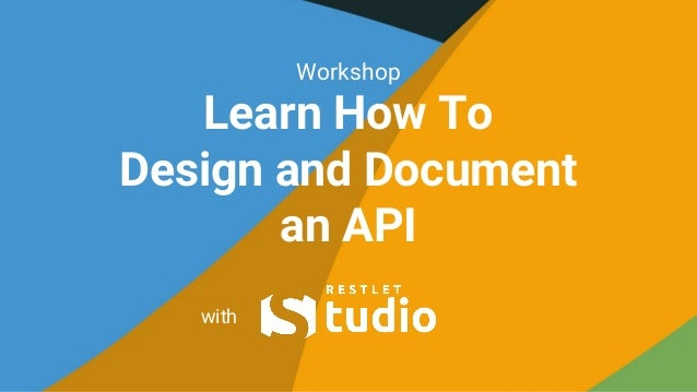 Workshop Learn How To Design and Document an API with