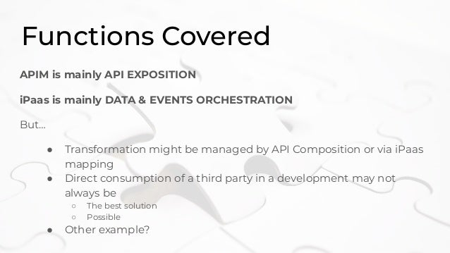 Common Objectives APIM & iPaas enable : ● Free Data and Functions ● Self-service Information Systems ● Platformization of ...