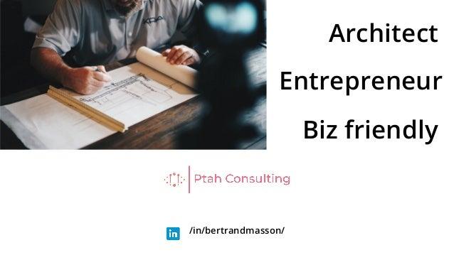 /in/bertrandmasson/ Architect Entrepreneur Biz friendly
