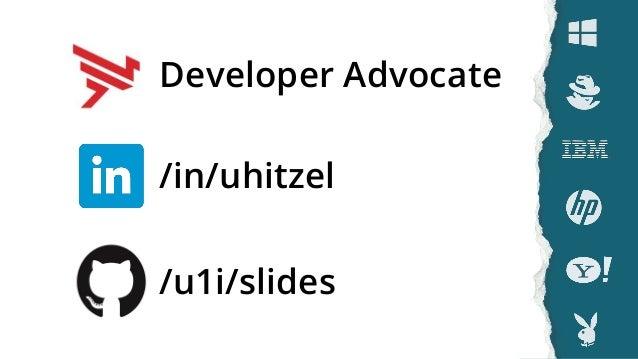 /u1i/slides /in/uhitzel Developer Advocate