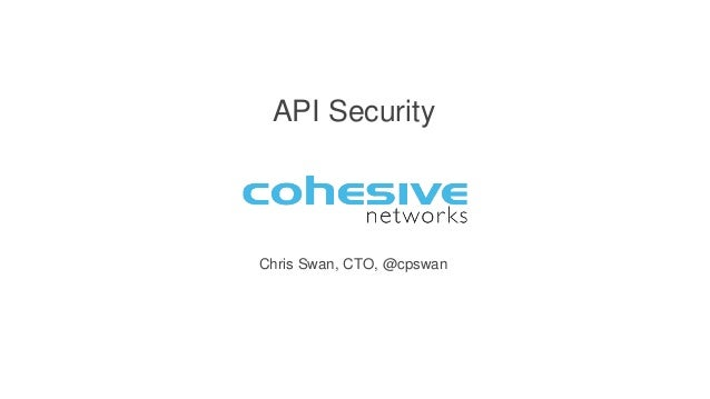 Chris Swan, CTO, @cpswan API Security