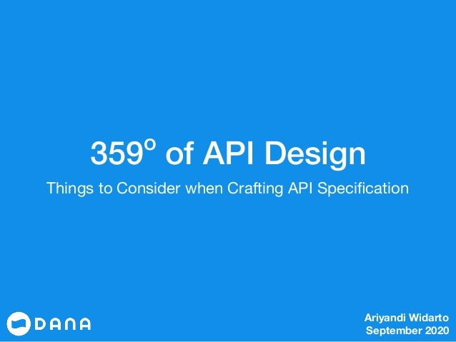 359o of API Design Things to Consider when Crafting API Specification Ariyandi Widarto September 2020