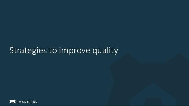 Strategies to improve quality