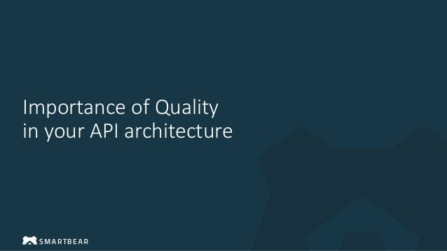 Importance of Quality in your API architecture