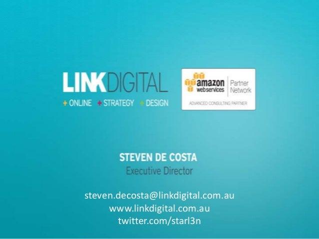 steven.decosta@linkdigital.com.au www.linkdigital.com.au twitter.com/starl3n