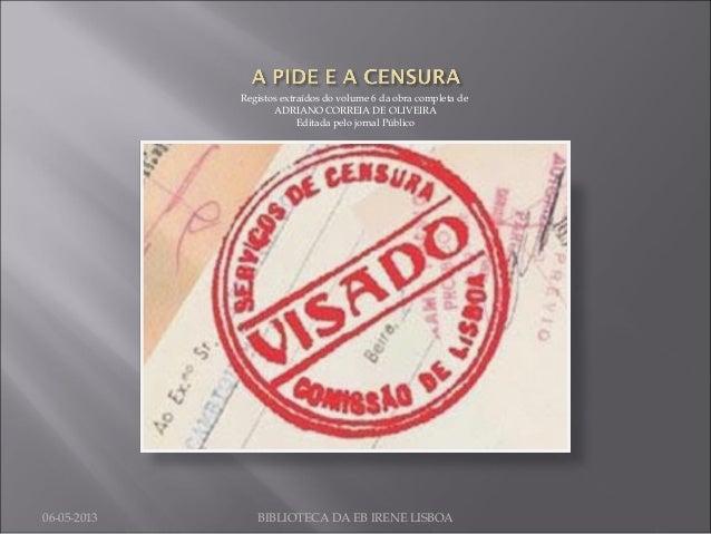 Registos extraídos do volume 6 da obra completa deADRIANO CORREIA DE OLIVEIRAEditada pelo jornal Público06-05-2013 BIBLIOT...