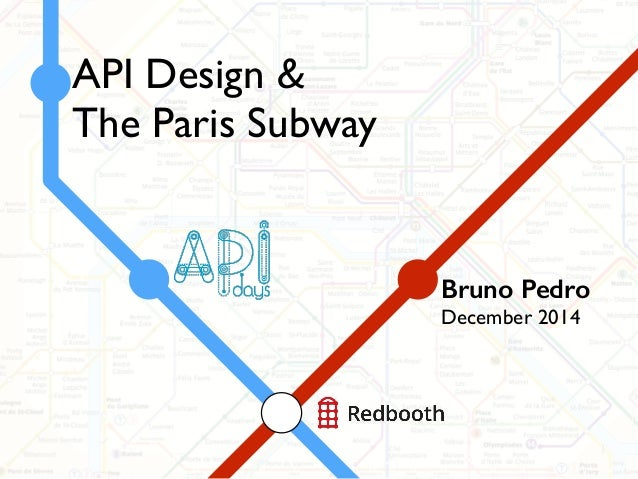 API Design & The Paris Subway Bruno Pedro December 2014