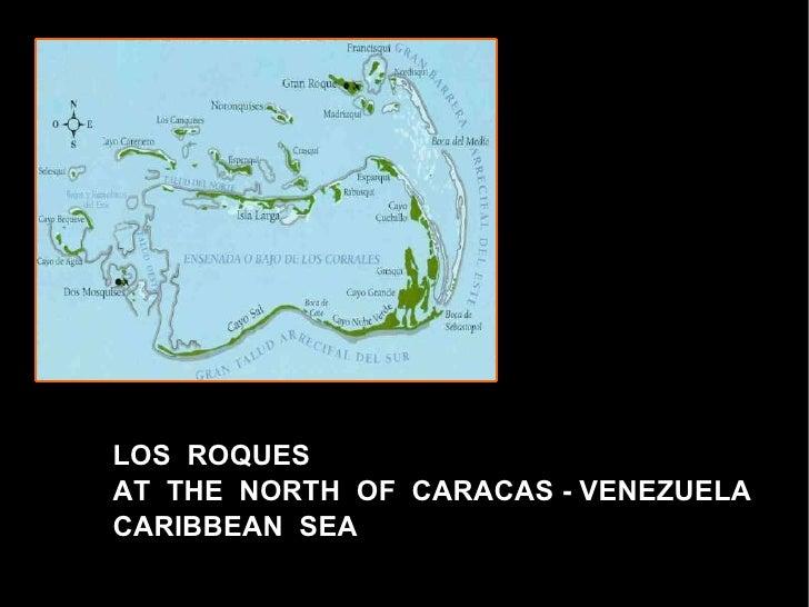 LOS  ROQUES AT  THE  NORTH  OF  CARACAS - VENEZUELA CARIBBEAN  SEA