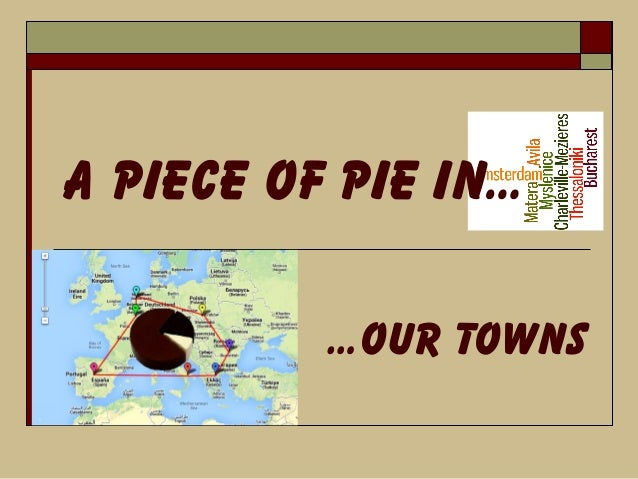 A Piece of Pie in… …Our Towns