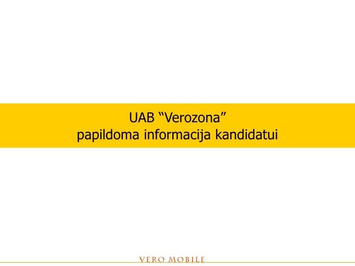 """UAB """"Verozona"""" papildoma informacija kandidatui"""