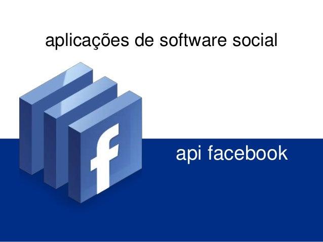 aplicações de software social                api facebook