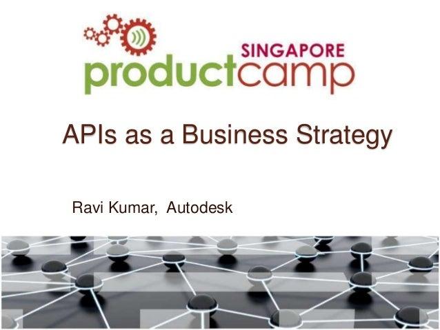 APIs as a Business Strategy  Ravi Kumar, Autodesk