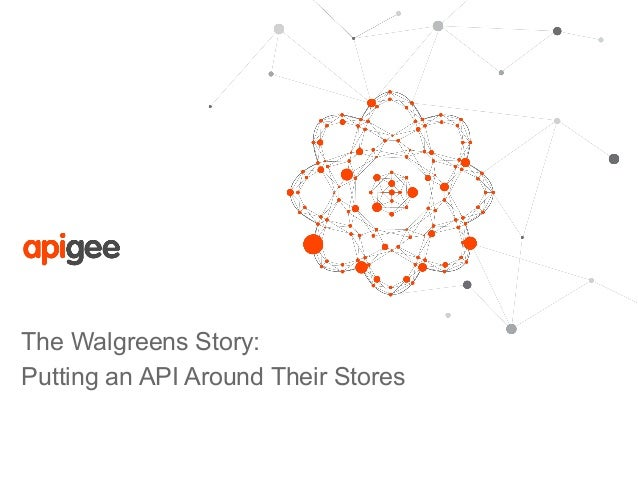 The Walgreens Story: Putting an API Around Their Stores