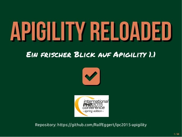 APIGILITY ReloadedAPIGILITY Reloaded Ein frischer Blick auf Apigility 1.1  Repository: https://github.com/RalfEggert/ipc...