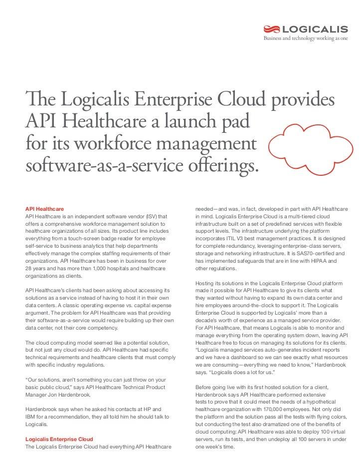 The Logicalis Enterprise Cloud providesAPI Healthcare a launch padfor its workforce managementsoftware-as-a-service offeri...