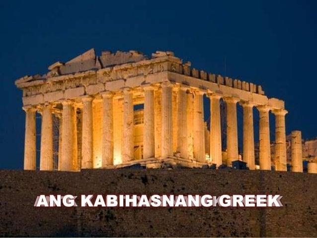 Ang Panahong Hellenic (800 B. C. E. – 338 B. C. E. ) • Hellene – Katawagan ng mga Greek sa kanilang mga saril Hango ito sa...