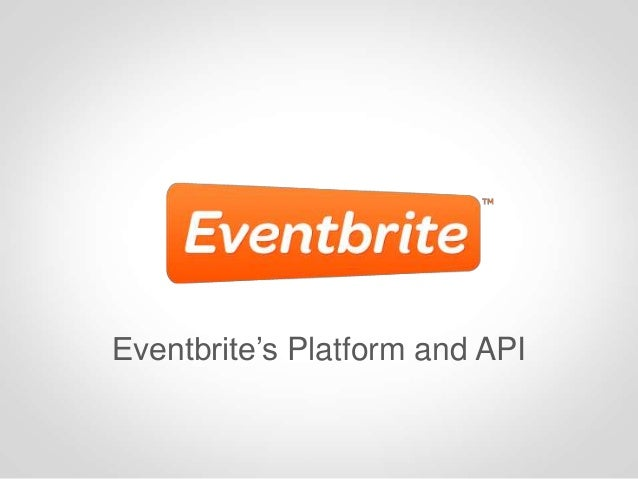 Eventbrite's Platform and API