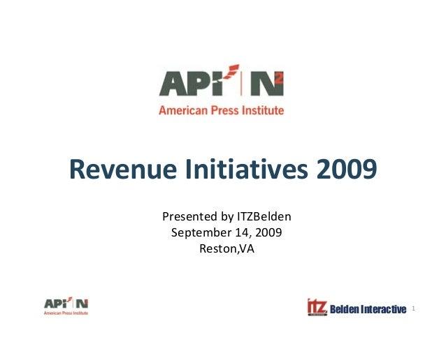 Revenue Initiatives 2009 Presented by ITZBelden September 14, 2009p , Reston,VA Belden Interactive 1