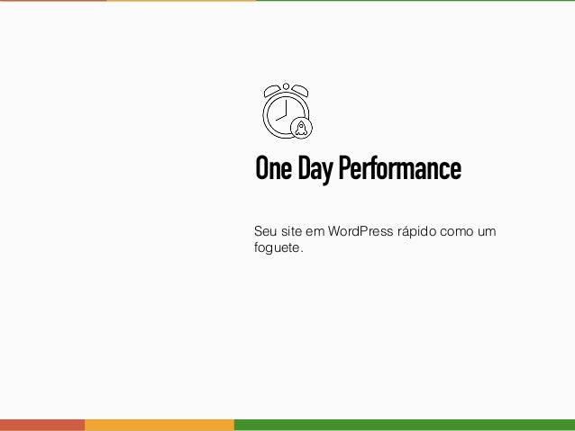 OneDayPerformance Seu site em WordPress rápido como um foguete.