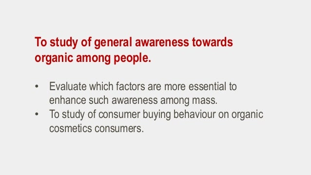 """consumer behavior towards cosmetic """"the influence of culture on cosmetic consumer behavior  given a list of statements that measured their extent of agreement towards the variables the items."""