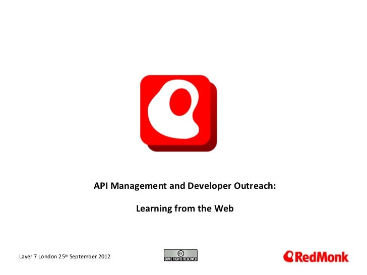 API Management and Developer Outreach:                                     Learning from the Web 10.20.2005Layer 7 London ...