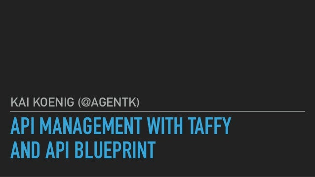 Api management with taffy and api blueprint api management with taffy and api blueprint kai koenig agentk malvernweather Choice Image
