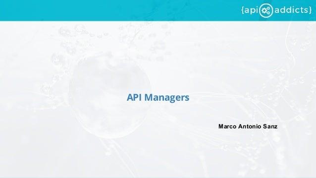 API Managers Marco Antonio Sanz