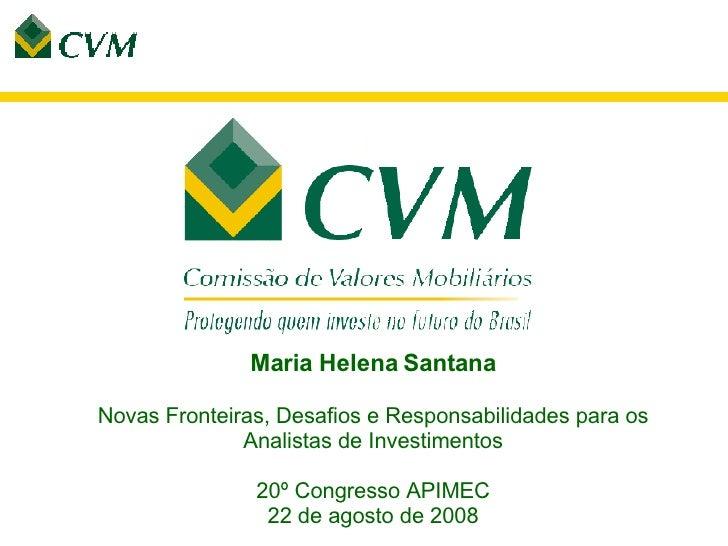 Maria Helena Santana Novas Fronteiras, Desafios e Responsabilidades para os Analistas de Investimentos 20º Congresso APIME...