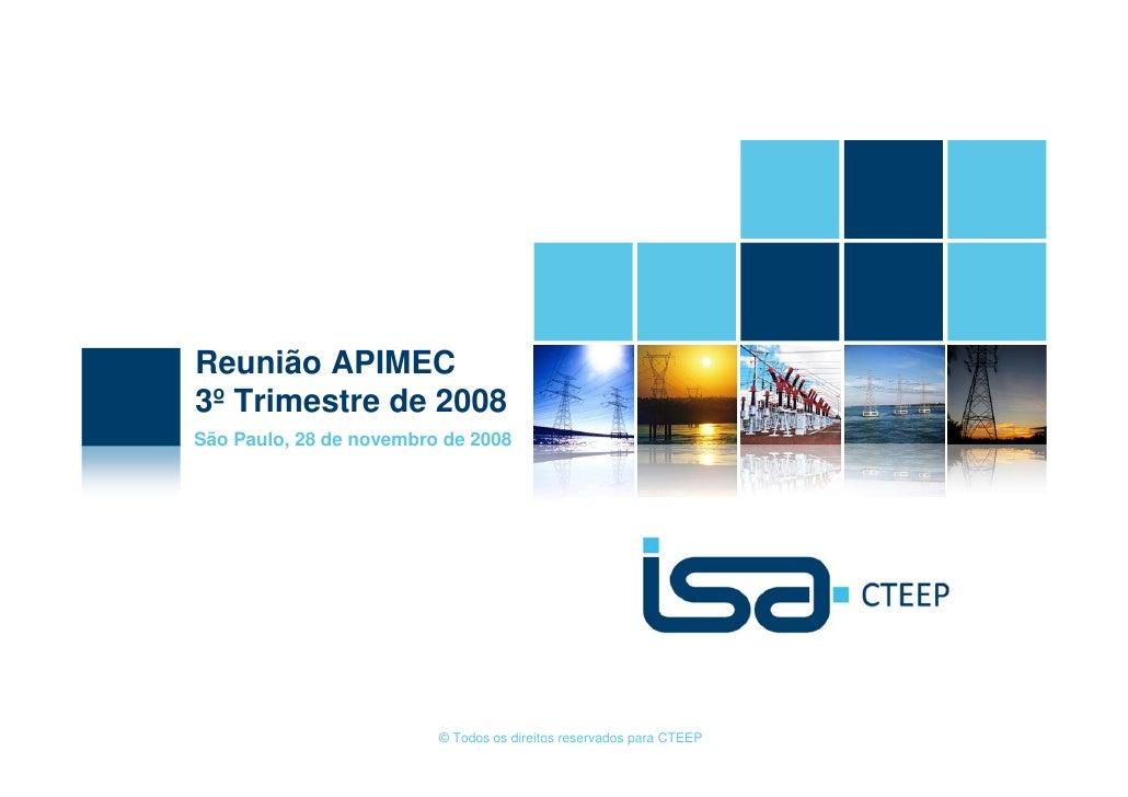 Reunião APIMEC 3º Trimestre de 2008 São Paulo, 28 de novembro de 2008                              © Todos os direitos res...