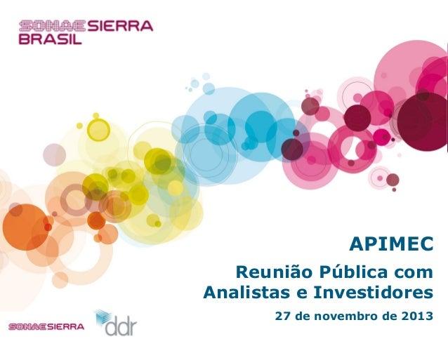 APIMEC Reunião Pública com Analistas e Investidores 27 de novembro de 2013
