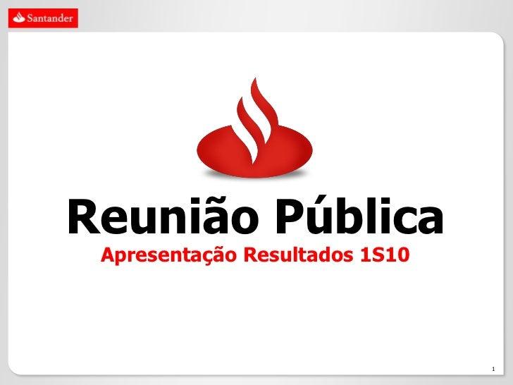 Reunião Pública Apresentação Resultados 1S10                                1