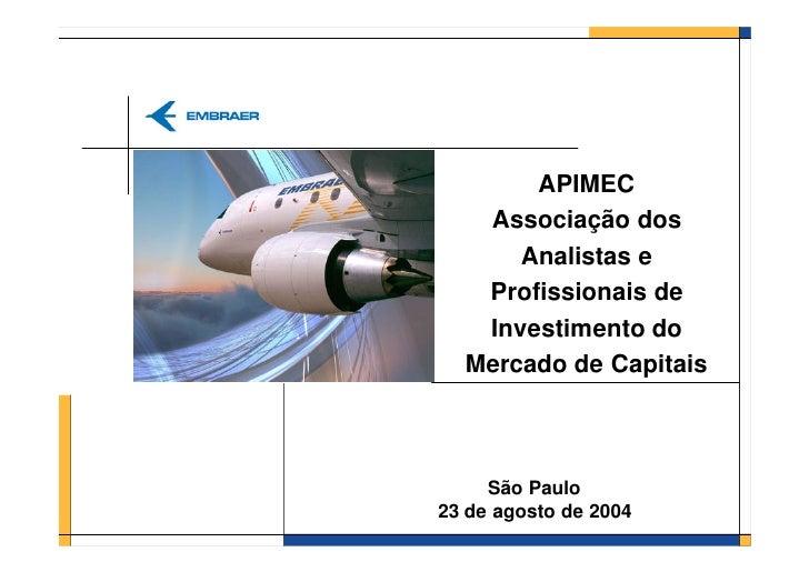 APIMEC    Associação dos       Analistas e    Profissionais de    Investimento do   Mercado de Capitais         São Paulo ...