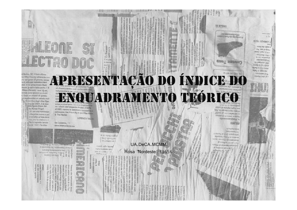 APRESENTAÇÃO DO ÍNDICE DO  ENQUADRAMENTO TEÓRICO              UA.DeCA.MCMM          Rosa Nordeste 33656