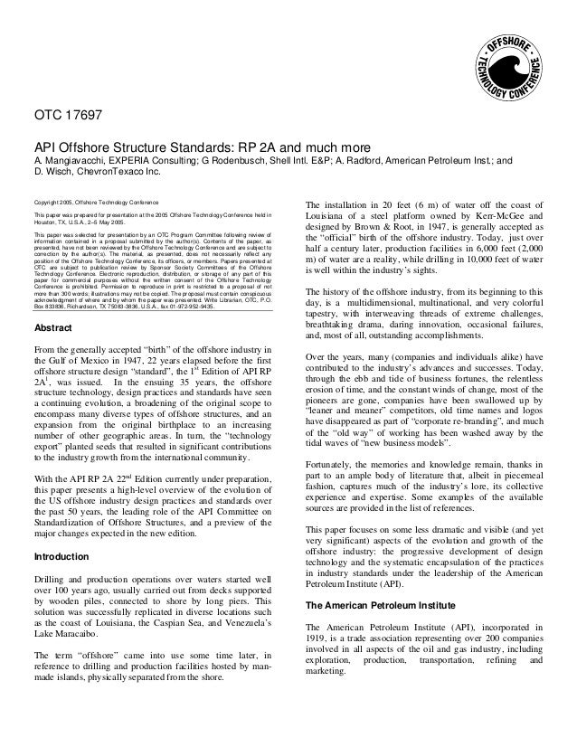 OTC 17697 API Offshore Structure Standards: RP 2A and much more A. Mangiavacchi, EXPERIA Consulting; G Rodenbusch, Shell I...