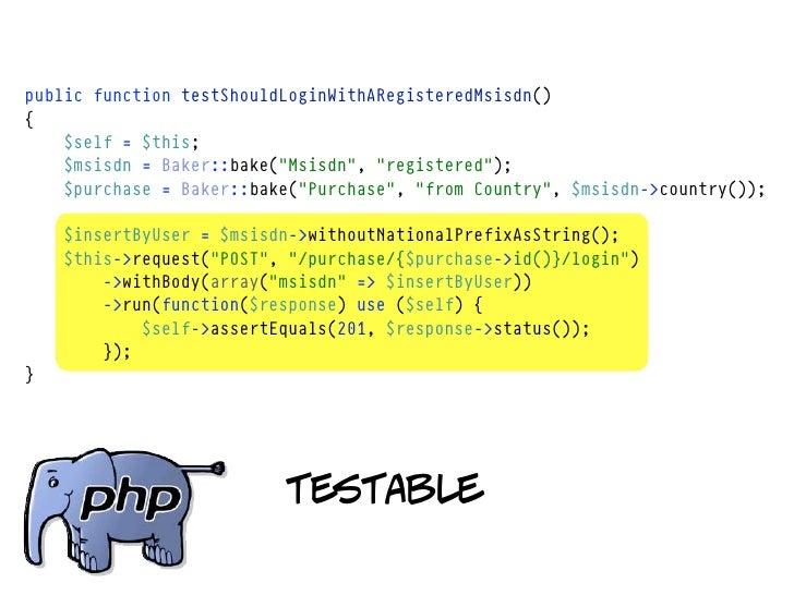 "public function testShouldLoginWithARegisteredMsisdn(){    $self = $this;    $msisdn = Baker::bake(""Msisdn"", ""registered"")..."
