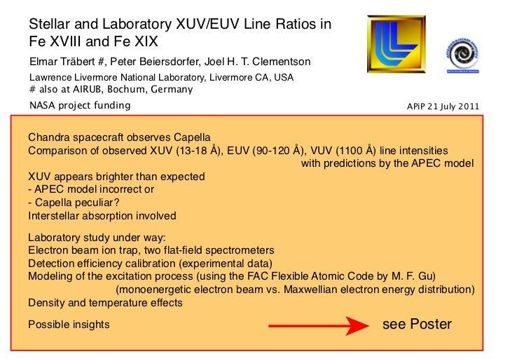 Stellar and Laboratory XUV/EUV Line Ratios inFe XVIII and Fe XIXElmar Träbert #, Peter Beiersdorfer, Joel H. T. Clementson...
