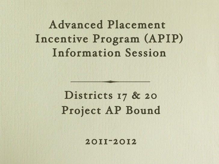 <ul><li>Districts 17 & 20 </li></ul><ul><li>Project AP Bound </li></ul><ul><li>2011-2012 </li></ul>Advanced Placement  Inc...
