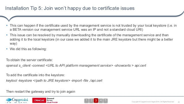 24Copyright © Capgemini and Sogeti 2016. All Rights Reserved Installation Tip 5: Join won't happy due to certificate issue...