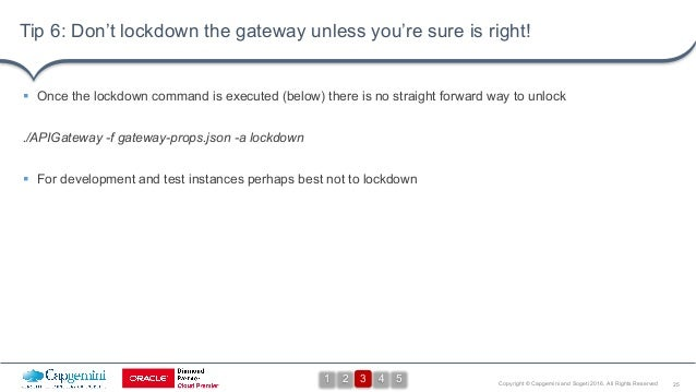 25Copyright © Capgemini and Sogeti 2016. All Rights Reserved Tip 6: Don't lockdown the gateway unless you're sure is right...