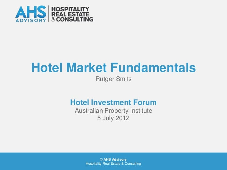Hotel Market Fundamentals - API Hotel Investment Forum
