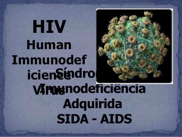 HIV  HumanImmunodef  icience   Virus