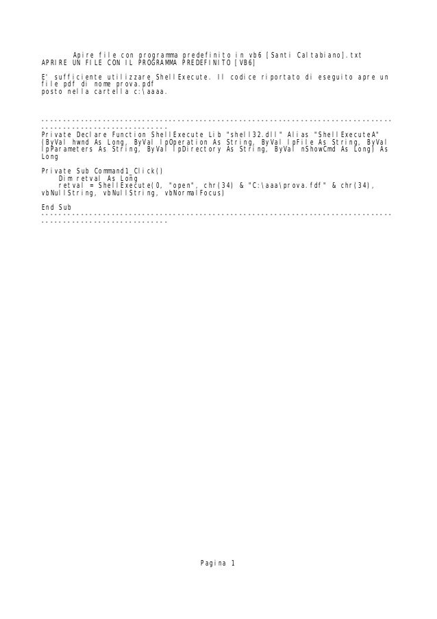Apire file con programma predefinito in vb6 [Santi Caltabiano].txtAPRIRE UN FILE CON IL PROGRAMMA PREDEFINITO [VB6]E suffi...