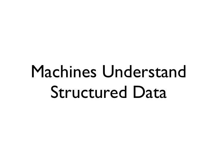 Machines Understand  Structured Data