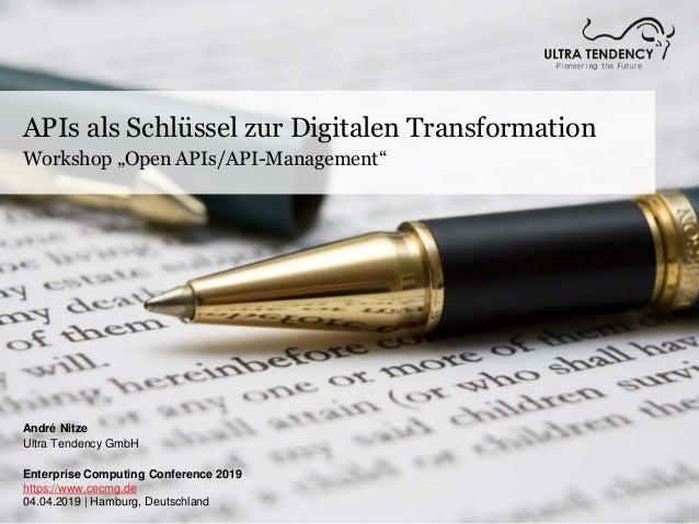 "APIs als Schlüssel zur Digitalen Transformation Workshop ""Open APIs/API-Management"" André Nitze Ultra Tendency GmbH Enterp..."