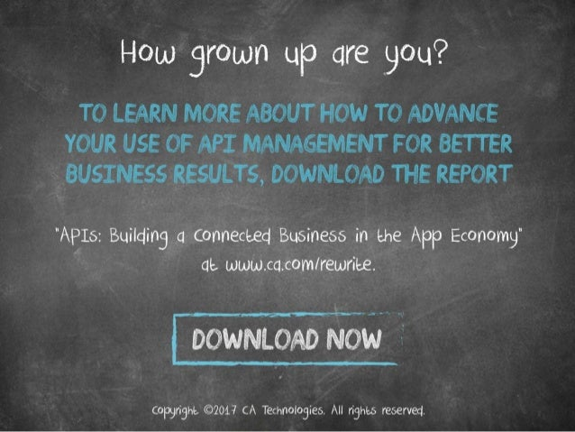How grown up are you? To learn more about how to advance your use of API management for better business results, download ...