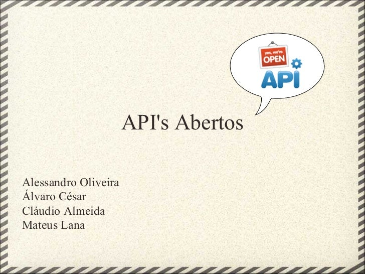 APIs AbertosAlessandro OliveiraÁlvaro CésarCláudio AlmeidaMateus Lana