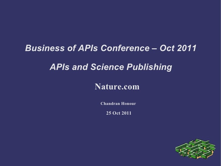 Business of APIs Conference – Oct 2011  APIs and Science Publishing  Nature.com  Chandran Honour 25 Oct 2011