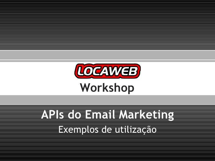 APIs do Email Marketing Exemplos de utilização Workshop