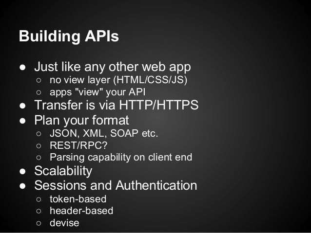 """Building APIs● Just like any other web app  ○ no view layer (HTML/CSS/JS)  ○ apps """"view"""" your API● Transfer is via HTTP/HT..."""